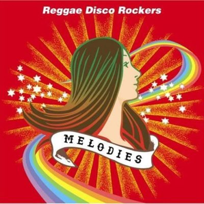 MELODIES(Reggae Disco Rockers)